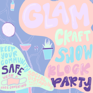 "This image is a colorful graphic with wavy lines in pastel colors that reads ""GLAM Craft Show Block Party. Keep your community safe. Wear a face covering."""